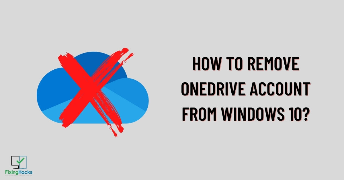 How to remove one drive account from Windows 10