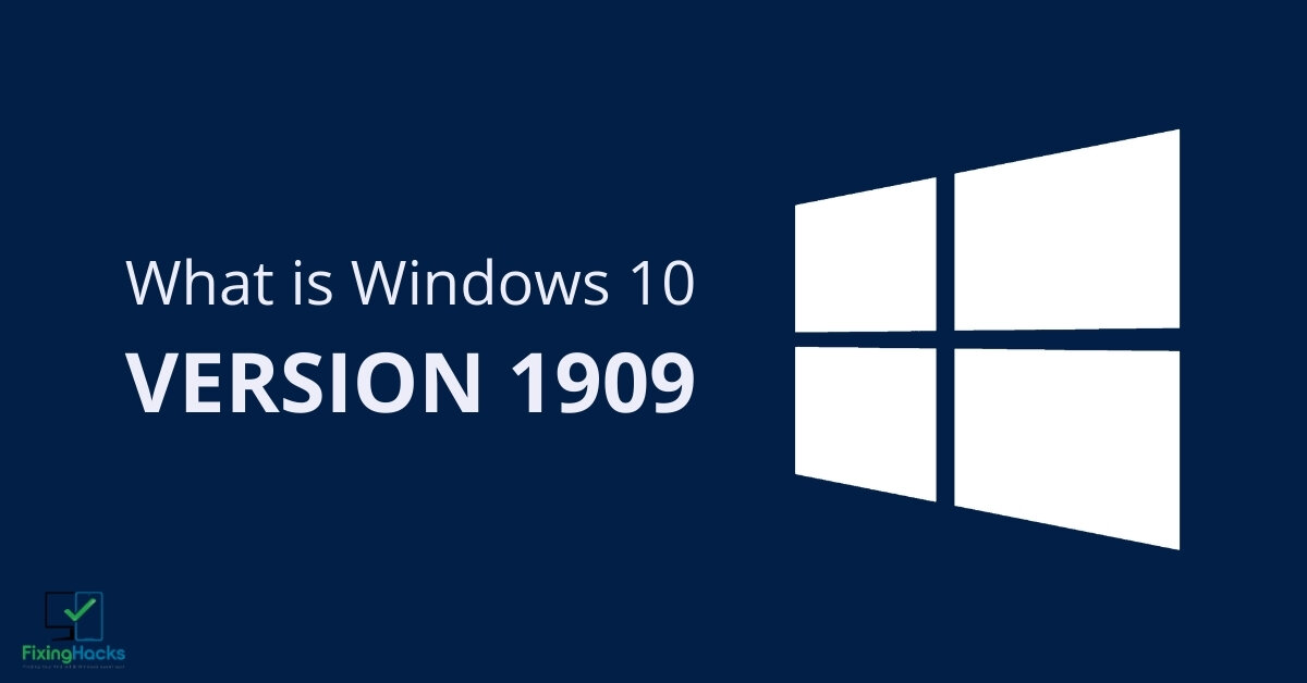 What is Windows 10 Version 1909