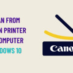 how do i scan from my canon printer to my computer windows 10