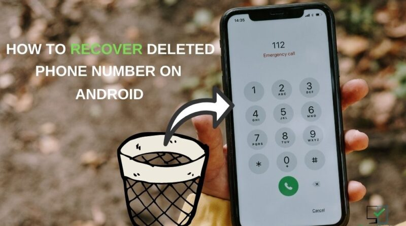 how to Recover deleted phone number on android