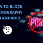 how to block pornography android