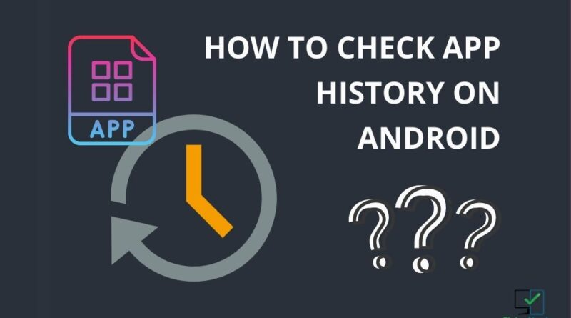 how to check app history on android