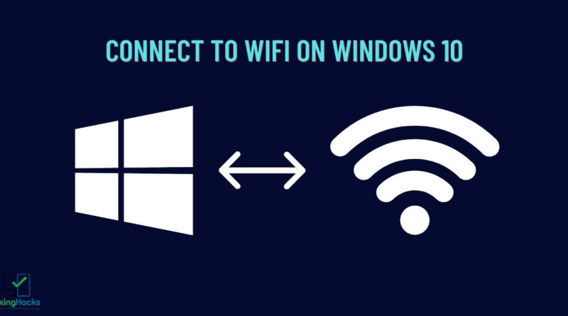how to connect to wifi on windows 10 without ethernet