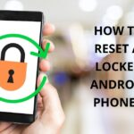 how to reset a android phone that is locked