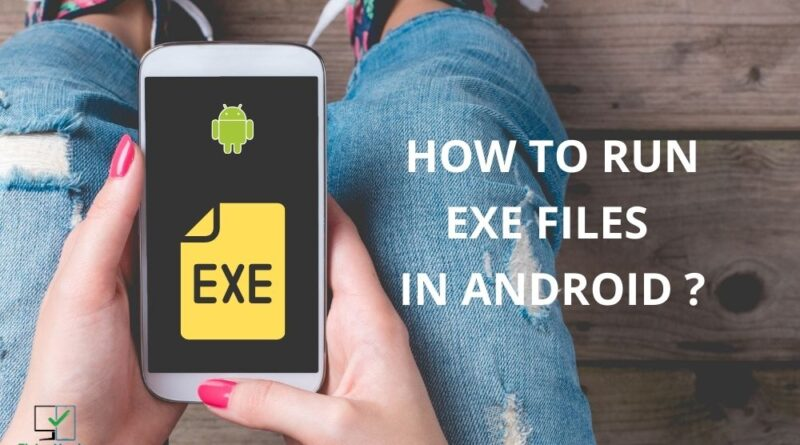 how to run exe files in android
