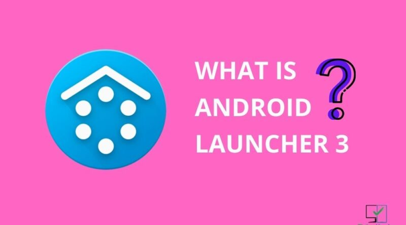 what is android launcher 3