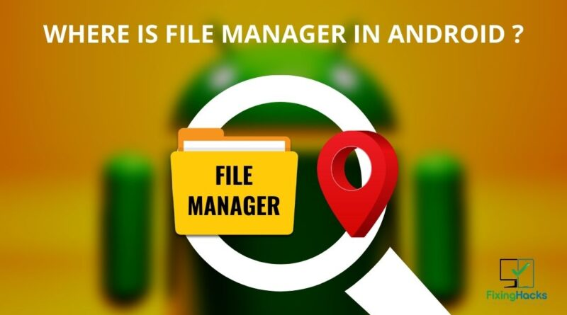 where is file manager in android