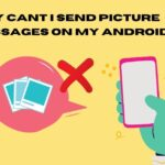 why cant i send picture messages on my android