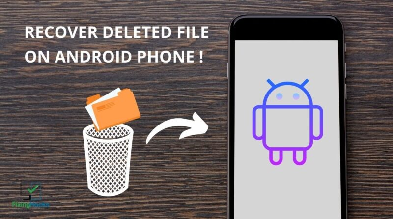 how to recover deleted file on android phone