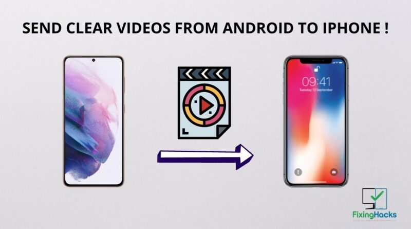 how to send clear videos from android to iphone