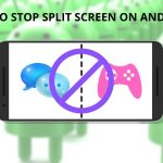 How To Stop Split Screen On Android
