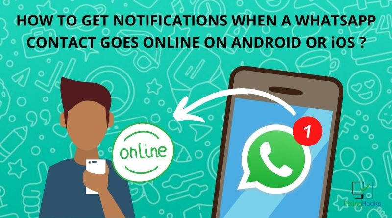 How to Get Notification When Someone is Online on Whatsapp Android or IOS
