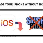downgrade your iPhone without SHSH blobs