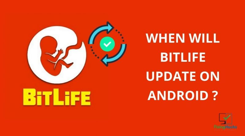 when will bitlife update on android