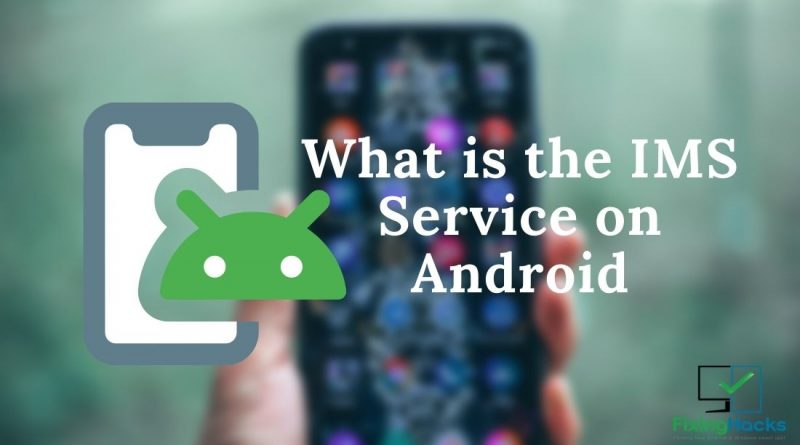 What is the IMS Service on Android